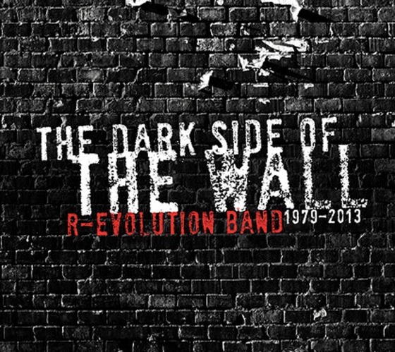 the-dark-side-of-the-wall-r-evolution-band-1979-2013